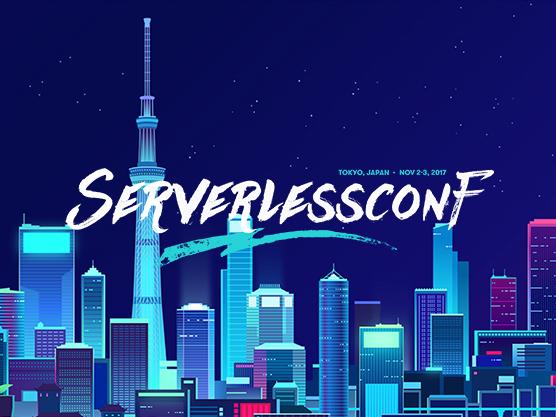 Serverlessconf Tokyo 2017